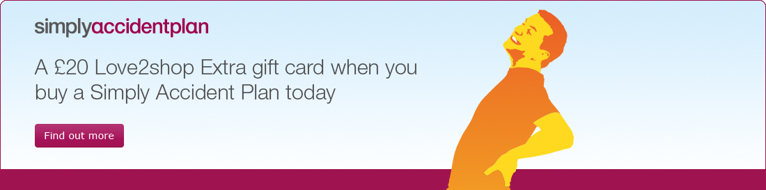 �20 Love2shop Extra gift card when you buy a Simply Accident Plan today