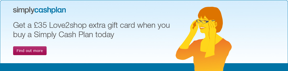 Get a �35 Love2shop extra gift card when you buy a Simply Cash Plan today