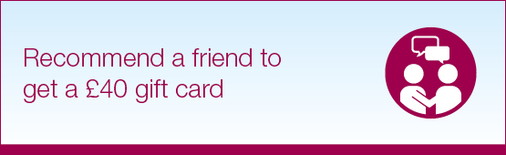 Refer a friend and get a £40 gift card.