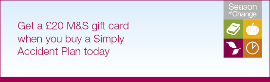 Get a £20 M&S gift card when you buy a Simply Accident Plan today