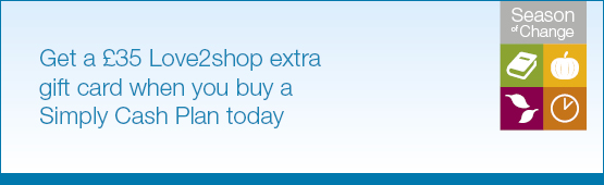 Get a £35 love2shop extra giftcard when you buy a Simply Cash Plan today