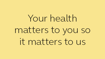Promo - Your health matters to you so it matters to us